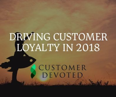 Driving Customer Loyalty in 2018